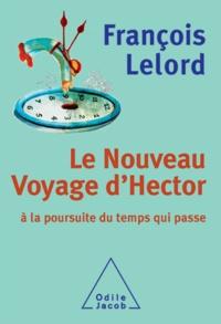 François Lelord - Le Nouveau Voyage d'Hector - A la poursuite du temps qui passe.