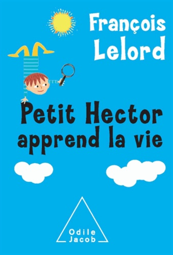 Petit Hector apprend la vie - Format PDF - 9782738195951 - 15,99 €