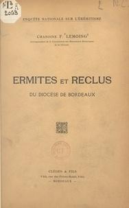 François Lemoing et Gabriel Loirette - Ermites et reclus du diocèse de Bordeaux.