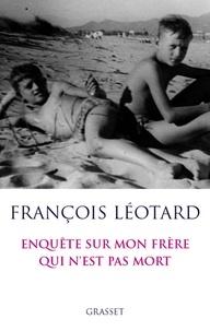François Léotard - A mon frère qui n'est pas mort.