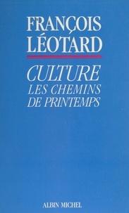 François Léotard - Culture - Les chemins de printemps.