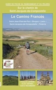 François Lepère et André Dehnel - Le Camino Francés - Saint-Jean-Pied-Port Burgos Leon Saint-Jacques-de-Compostelle Fisterra.