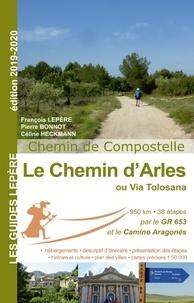 François Lepère et Pierre Bonnot - Le chemin d'Arles ou Via Tolosana - Chemin de Compostelle.