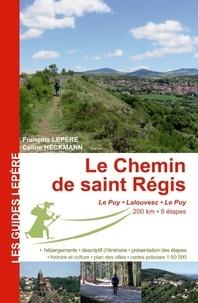 Ibooks epub téléchargements Le chemin de saint Régis  - Le Puy, Lalouvesc, Le Puy 9782915156966 par François Lepère, Céline Heckmann