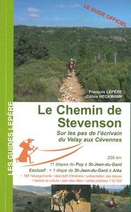 François Lepère et Céline Heckmann - Le chemin de Stevenson - Sur les pas de l'écrivain du Velay aux Cévennes.