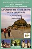 François Lepère - Le chemin des Marais Salants - Le Mont-Saint-Michel, Rennes, Nantes, Saint-Jean-d'Angély : itinéraire pour pèlerins et randonneurs à pied.