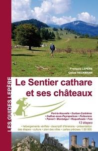 François Lepère et Céline Heckmann - Le sentier cathare et ses châteaux - De Port-la-Nouvelle à Foix.