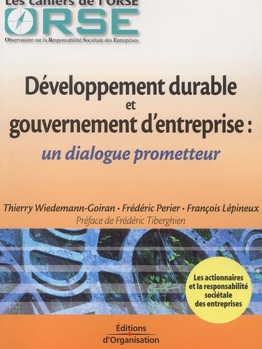 François Lépineux et Thierry Wiedemann-Goiran - Développement durable et gouvernement d'entreprise : un dialogue prometteur.