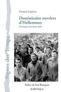 François Leprieur - Dominicains ouvriers d'Hellemmes - Chroniqueur d'un demi-siècle.