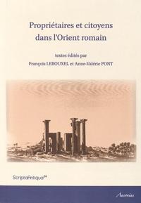 François Lerouxel et Anne-Valérie Pont - Propriétaires et citoyens dans l'Orient romain.
