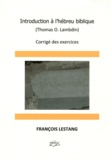 François Lestang - Introduction à l'hébreu biblique (Thomas O. Lambdin) - Corrigé des exercices.