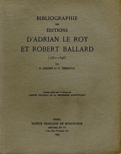 François Lesure - Bibliographie des éditions d'Adrian le Roy et Robert Ballard (1551-1598).