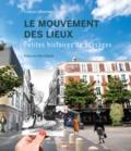 François Letourneux et Gilles Clément - Le mouvement des lieux - Petites histoires de paysages.