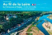 François Levalet - Au fil de la Loire, de l'Orléanais à l'Anjou - Vues du ciel.