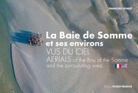 François Levalet - La Baie de Somme et ses environs vus du ciel.