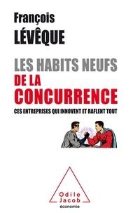 Les Habits neufs de la concurrence - Ces entreprises qui innovent et raflent tout.pdf