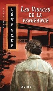 François Lévesque - Les visages de la vengeance.