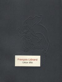 François Liénard - Lieux dits.