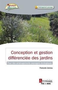 François Liorzou - Conception et gestion differenciée des jardins - Pour des aménagements paysagers écologiques.