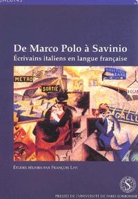 François Livi et  Collectif - De Marco Polo à Savinio - Ecrivains italiens en langue française.