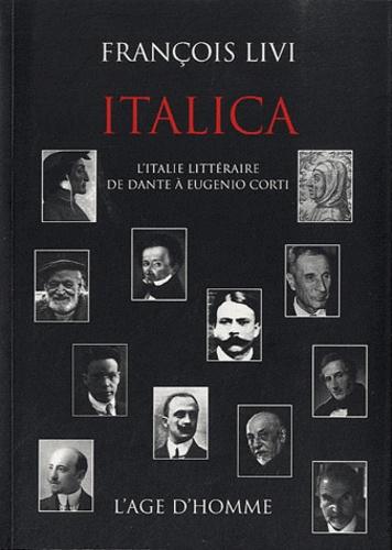 François Livi - Italica - L'italie littéraire de Dante à Eugenio Corti.