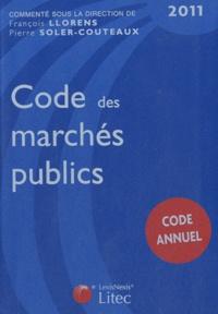 François Llorens et Pierre Soler-Couteaux - Codes des marchés publics 2011.