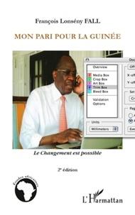 François Lonsény Fall - Mon pari pour la Guinée - Le changement est possible.