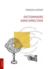 François Lopinot - Dictionnaire sans direction.