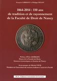 François Lormant et Philippe Pillot - 1864-2014 : 150 ans de tradition et de rayonnement de la Faculté de Droit de Nancy. 1 Cédérom