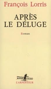 François Lorris - Après le déluge.