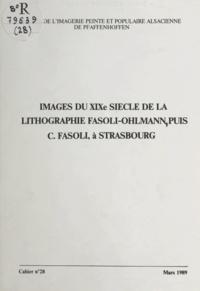 François Lotz - Images du XIXe siècle de la lithographie Fasoli-Ohlmann, puis C. Fasoli, à Strasbourg.