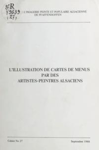 François Lotz et Henri Zislin - L'illustration de cartes de menus par des artistes-peintres alsaciens.