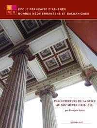 François Loyer - L'architecture de la Grèce au XIXe siècle (1821-1912).