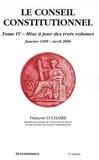François Luchaire - Le Conseil constitutionnel - Tome 4, Mise à jours des trois volumes Janvier 1998-Avril 2006.