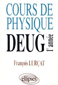 Cours de physique, DEUG 1ère année - François Lurçat | Showmesound.org