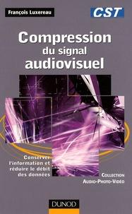 Compression du signal audiovisuel - Conserver linformation et réduire le débit des données.pdf