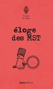 Francois M. Orpion - Eloge des MST.