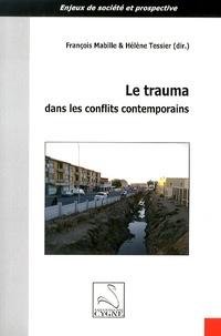 François Mabille et Hélène Tessier - Le trauma dans les conflits contemporains.