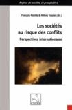 François Mabille et Hélène Tessier - Les sociétés au risque des conflits - Perspectives internationales.