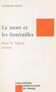 François Macé - La Mort et les funérailles dans le Japon ancien.