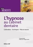 François Machat - L'hypnose au cabinet dentaire - Généralités, techniques, mise en oeuvre.
