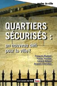 François Madoré et Gérald Billard - Quartiers sécurisés : un nouveau défi pour la ville ?.