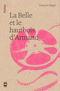 François Magin - La Belle et le hautbois d'Armand - Un conte de fées sans les fées.