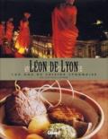 François Mailhes et Jean-Paul Lacombe - Léon de Lyon - 100 ans de cuisine lyonnaise par Jean-Paul Lacombe.