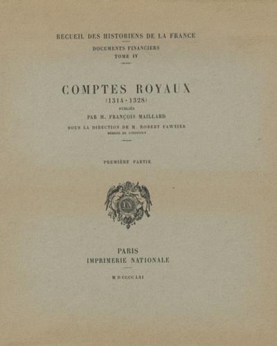 François Maillard - Comptes royaux (1314-1328) - Tome 1.