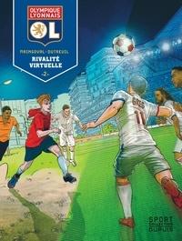 François Maingoval et Vincent Dutreuil - Olympique Lyonnais Tome 2 : Rivalité virtuelle.