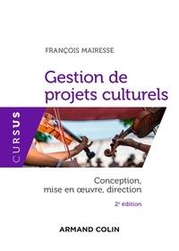 François Mairesse - Gestion de projets culturels - Conception, mise en oeuvre, direction.