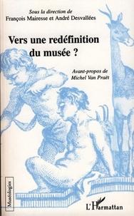 François Mairesse et André Desvallées - Vers une redéfinition du musée ?.