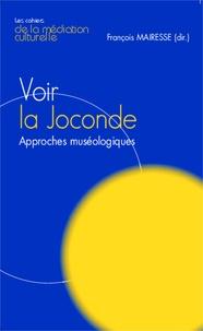 François Mairesse - Voir la Joconde - Approches muséologiques.