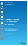 François Mairesse - Zbynek Z. Stransky et la muséologie - Une anthologie.